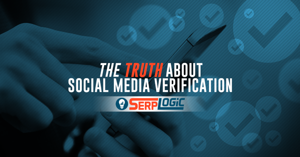 The Truth About Social Media Verification